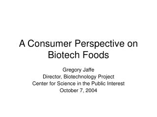 A Consumer Perspective on Biotech Foods