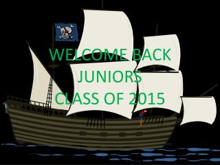 Welcome back juniors Class of 2015
