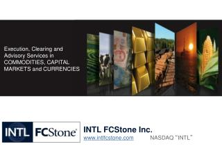 "INTL FCStone Inc . www.intlfcstone.com NASDAQ  "" INTL """