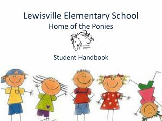 Lewisville Elementary School Home of the Ponies