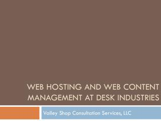 Web Hosting AND Web Content Management at DESK Industries