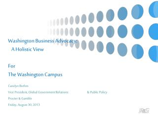 Washington Business Advocacy:    A Holistic View For The Washington Campus