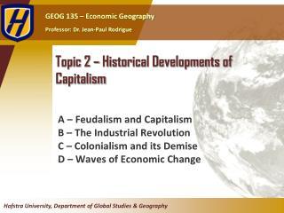 Topic  2  – Historical Developments of Capitalism