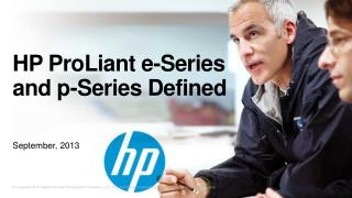 HP  ProLiant e-Series and  p-Series Defined