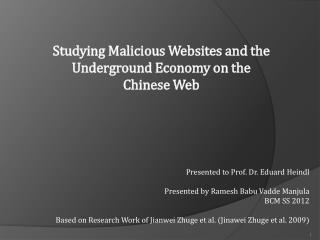 Studying Malicious Websites and the Underground Economy on the Chinese Web