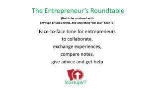T he Entrepreneur's  R oundtable
