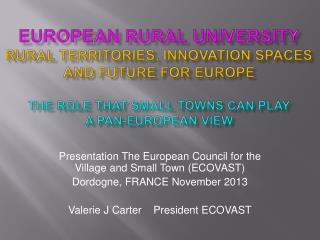 EUROPEAN RURAL UNIVERSITY rural territories, innovation spaces and future for  europe The role that small towns can pla