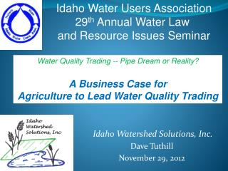 Idaho Watershed Solutions, Inc.  Dave Tuthill November 29, 2012