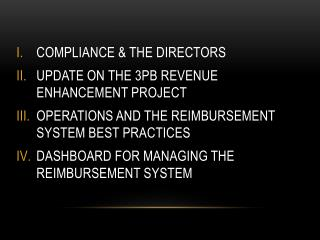 COMPLIANCE & THE DIRECTORS UPDATE ON THE 3PB REVENUE ENHANCEMENT PROJECT OPERATIONS AND THE REIMBURSEMENT SYSTEM BEST P