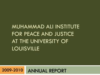 Muhammad Ali Institute  for Peace and Justice  at the University of Louisville