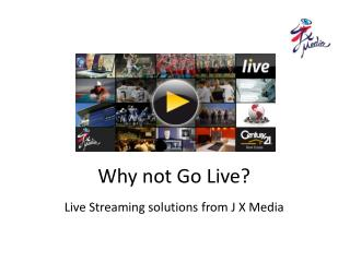 Why not Go Live?