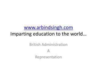www.arbindsingh.com Imparting education to the world…