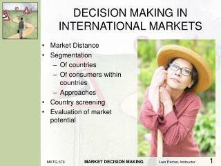 DECISION MAKING IN INTERNATIONAL MARKETS
