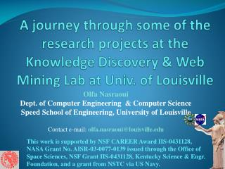 A journey through some of the research projects at the Knowledge Discovery & Web Mining Lab at Univ. of Louisville