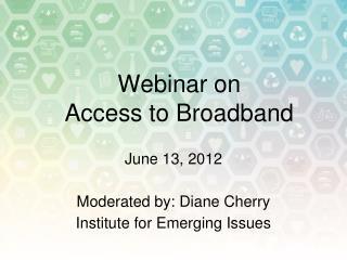 Webinar on  Access to Broadband