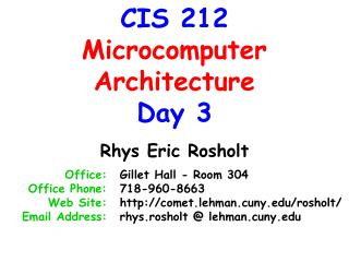 CIS 212 Microcomputer Architecture Day 3