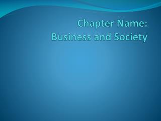 Chapter Name : Business  and Society
