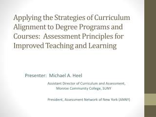 Applying  the Strategies of Curriculum Alignment to Degree Programs and Courses:  Assessment Principles for Improved Te