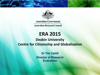 ERA 2015 Deakin  University Centre for Citizenship and  Globalisation