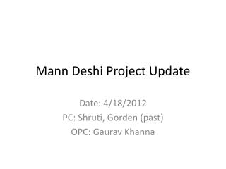 Mann  Deshi  Project Update