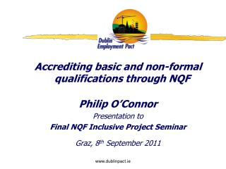 Accrediting basic and non-formal qualifications through NQF Philip O'Connor Presentation to Final  NQF Inclusive Projec