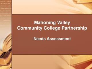 Mahoning Valley  Community College Partnership  Needs Assessment