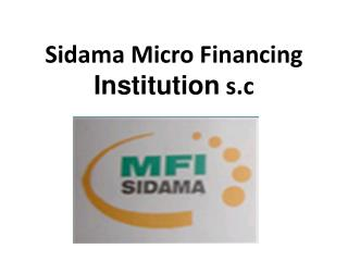 Sidama  Micro  Financing   Institution s.c