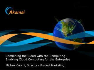 Combining the Cloud with the Computing -  Enabling Cloud Computing for the Enterprise