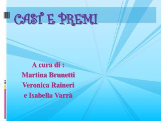 CAST E PREMI