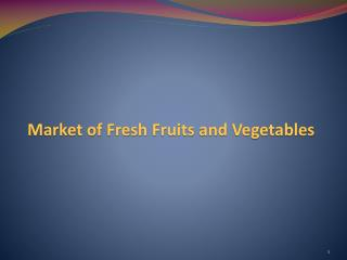 Market of Fresh Fruits and Vegetables