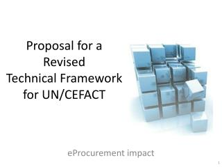 Proposal for a Revised  Technical Framework for UN/CEFACT