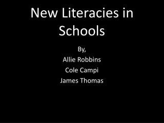 New Literacies in Schools
