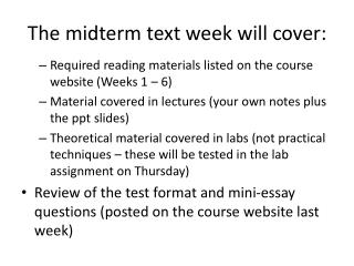 The midterm text week will cover: