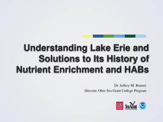 Understanding Lake Erie and  Solutions to Its History of Nutrient Enrichment and HABs
