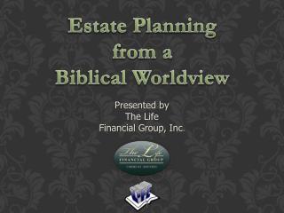 Estate Planning from a Biblical Worldview