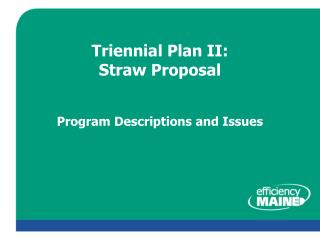 Triennial Plan II: Straw Proposal