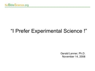 """I Prefer Experimental Science !"""
