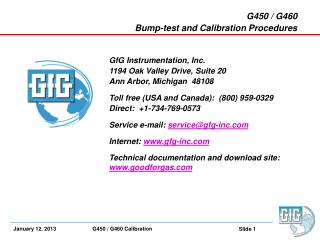G450  /  G460  Bump-test and Calibration Procedures  GfG  Instrumentation,  Inc. 1194 Oak Valley Drive, Suite 20 Ann  A