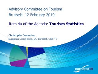 Advisory Committee on Tourism Brussels, 12 February 2010 Item 4a of the Agenda:  Tourism Statistics