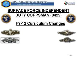 SURFACE FORCE INDEPENDENT  DUTY CORPSMAN (8425)