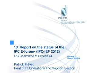 13. Report on the status of the IPC E-forum- (IPC-IEF 2012) IPC Committee of Experts 44