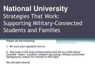 National University Strategies That Work: Supporting  Military -Connected  Students and Families