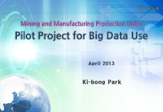 Pilot Project for Big Data Use