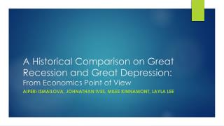 A Historical Comparison on Great  Recession  and Great Depression:  From Economics Point of  View