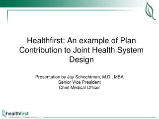 Healthfirst :  An example of Plan Contribution to Joint Health System Design