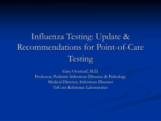 Influenza Testing: Update  Recommendations for Point-of-Care Testing