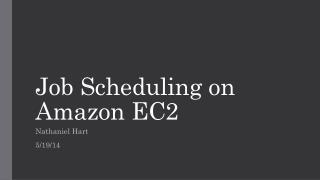 Job Scheduling on Amazon EC2