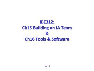 IBE312:  Ch15 Building an IA Team  &  Ch16 Tools & Software