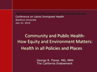 Community and Public Health- How Equity and Environment Matters: Health in all Policies and Places