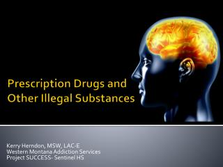 Prescription Drugs and Other Illegal Substances